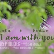 """""""When I am with you"""" Ana Paula & Pedro"""